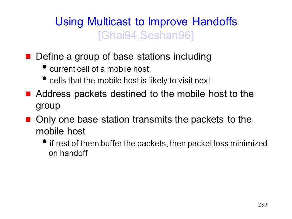 Using Multicast to Improve Handoffs [Ghai94,Seshan96]